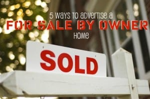 5 Ways to Advertise Your FSBO Home