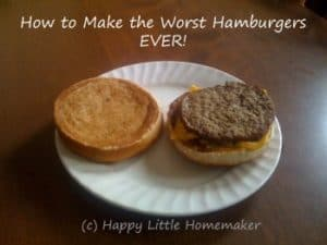 How To Make The Worst Hamburgers EVER!
