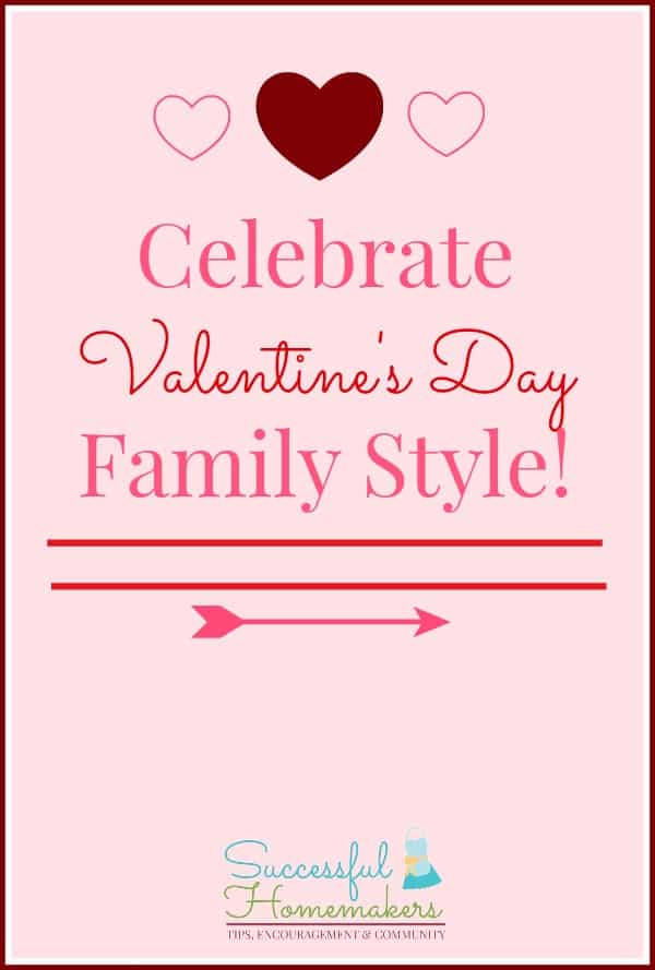 Celebrate Valentine's Day Family Style graphic