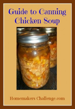 Pressure Canning 101 at Homemakers Challenge- Canning Chicken Soup