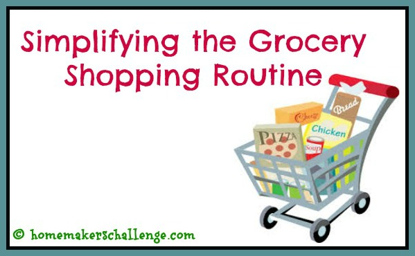 Simplifying the Grocery Shopping Routine at homemakerschallenge.com