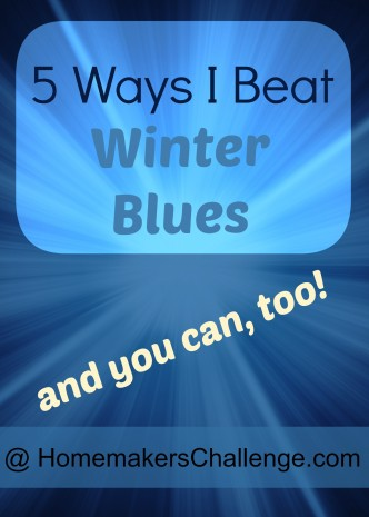 5 Ways I Beat Winter Blues at Homemaker's Challenge