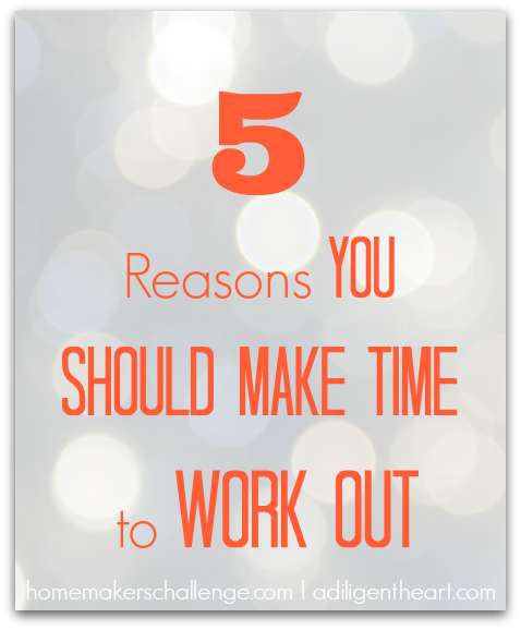 5 Reasons You Should Make Time to Work Out at Homemaker's Challenge