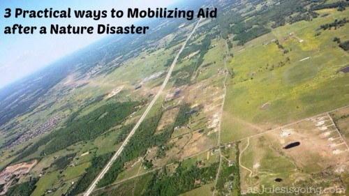 3 Practical Ways to Mobilizing Aid After a Nature Disaster