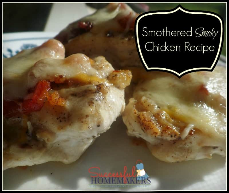 Smoky Smothered Chicken recipe- perfect for a quick supper or to impress your guests!