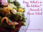 "Easy ""What's In the Kitchen?"" Broccoli Bacon Salad"