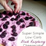Super Simple Low Carb Black Raspberry Cheesecake ~ Successful Homemakers
