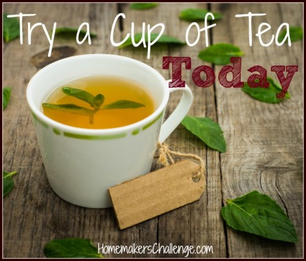 Try a Cup of Tea Today! from Homemaker's ChallengeTry a Cup of Tea Today! from Homemaker's Challenge