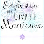 Simple steps to a complete manicure