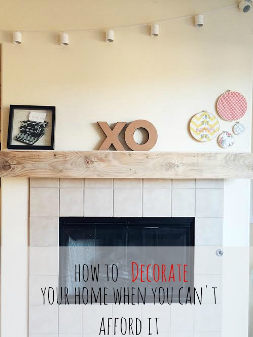 How To Decorate Your Home When You Can T Afford It