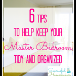 6 Tips to help keep your Master Bedroom Tidy and Organized