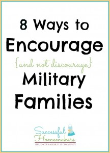8 Ways to encourage {and not discourage} military families ~ Successful Homemakers