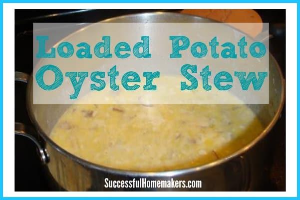 loaded potato oyster stew
