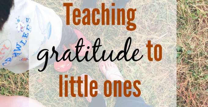 4 Tips to Teach Gratitude to Little Ones