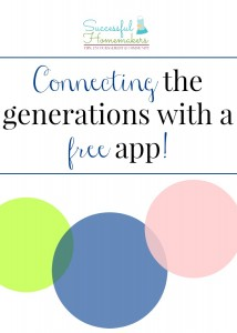Connecting the generations with a free app!