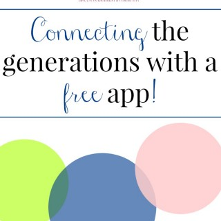 Connecting the Generations with a free app ~ Successful Homemakers