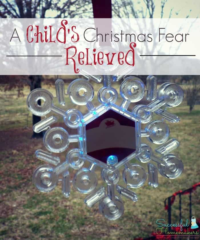 A child's Christmas fear relieved ~ Successful Homemakers