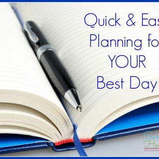 Quick and Easy Planning for Your Best Day ~ Successful Homemakers