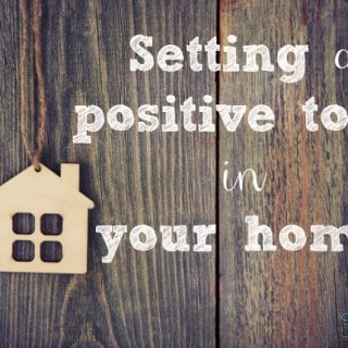 Setting a positive tone in your home ~Successful Homemakers