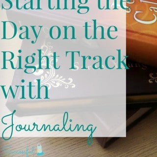 Starting the day on the right track with journaling ~ Successful Homemakers
