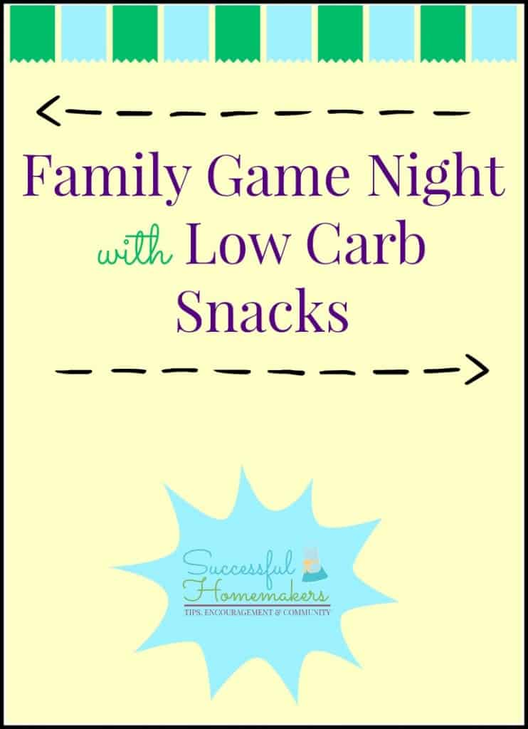 Family Game Night with Low Carb Snacks ~ Successful Homemakers