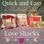 Quick and Easy Valentine's Day Love Shacks!