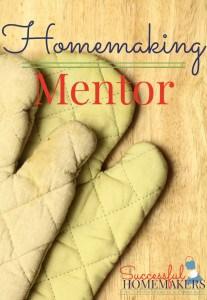 Homemaking Mentor ~ Successful Homemakers