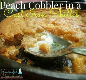 Peach Cobbler in a Cast Iron Skillet ~ Successful Homemakers