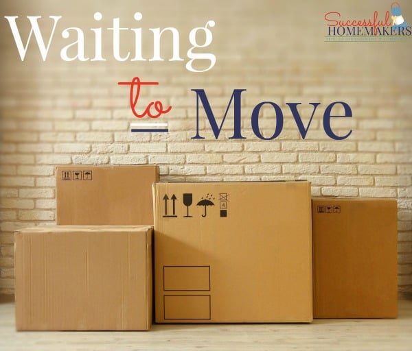Waiting to Move ~ Successful Homemakers
