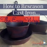 How to Re-season Cast Iron the Easy Way