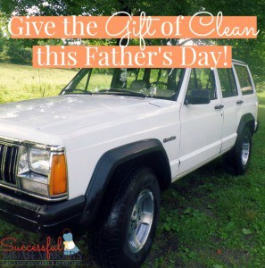 Give Dad the Gift of Clean This Year!
