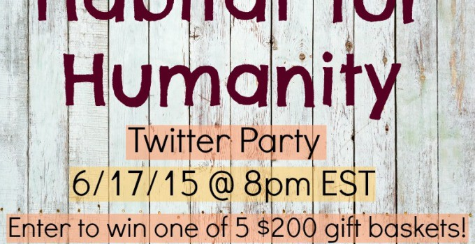 Habitat for Humanity Twitter Party 6/17/15
