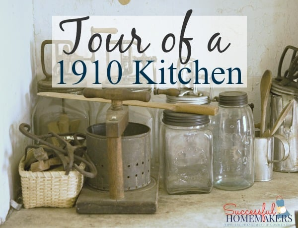 Tour of a 1910 Kitchen ~ Successful Homemakers  When Calls the Heart