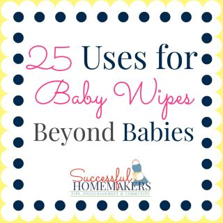 25 Uses for Baby Wipes Beyond Babies ~ Successful Homemakers