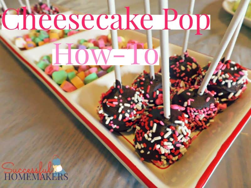 Cheesecake Pops How To! ~ Successful Homemakers