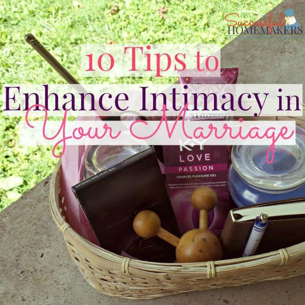 10 Tips to Enhance Intimacy in Your Marriage ~ Successful Homemakers