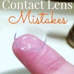 Are you making these 10 common contact lens mistakes ~ Successful Homemakers