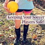 Keeping Your Soccer Players Safe! ~ Successful Homemakers