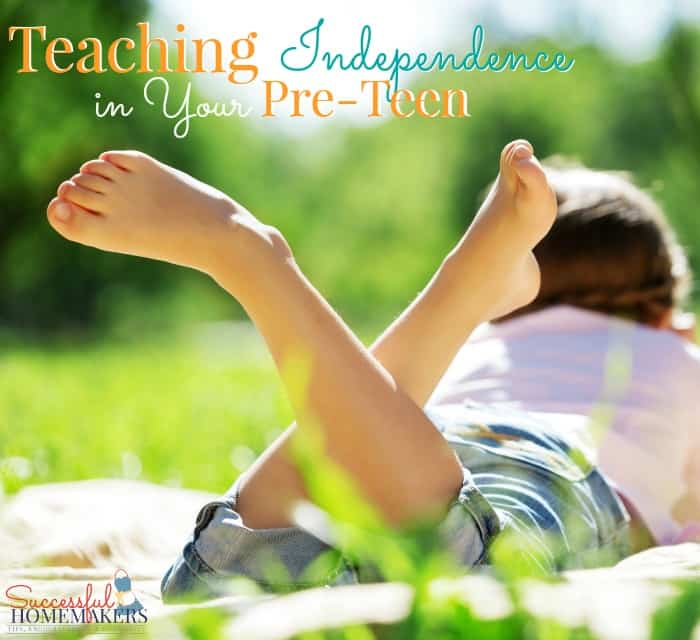 Teaching Independence in Your Pre-Teen ~ Successful Homemakers