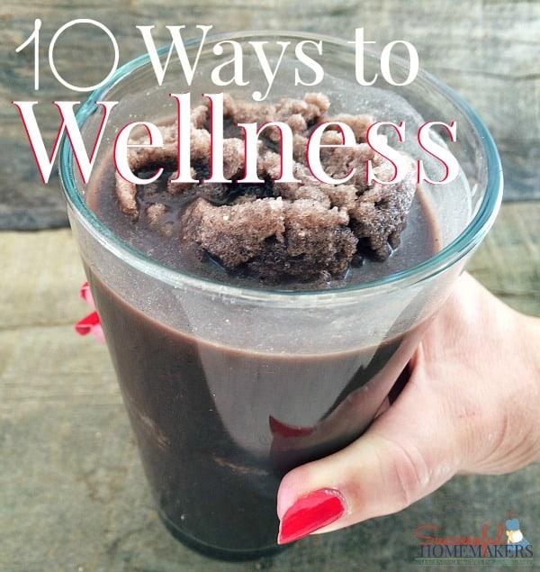 10 Ways to Wellness ~ Successful Homemakers