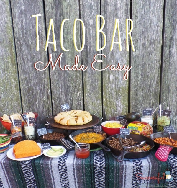 A Taco Bar is an Easy way to entertain ~ Successful Homemakers