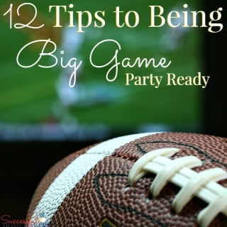 12 Tips to Being Big Game Party Ready ~ Successful Homemakers