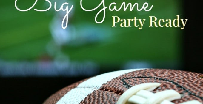 12 Tips to Being Big Game Party Ready