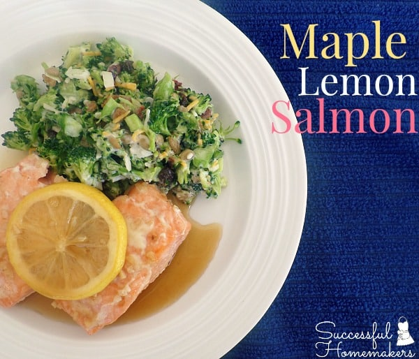 Maple Lemon Salmon ~ Successful Homemakers