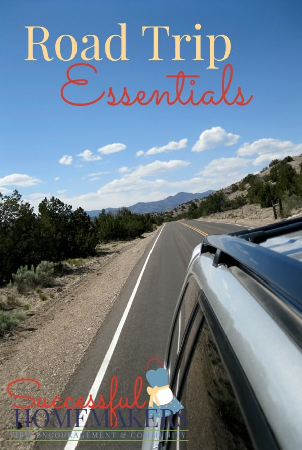 Road Trip Essentials - Successful Homemakers Hit the open road with these essentials taken care of!