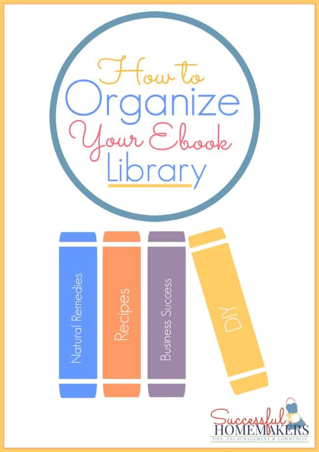 How to Organize Your Ebook Library ~ Successful Homemakers Your ebook library will be organized and easy to navigate with these simple tips!