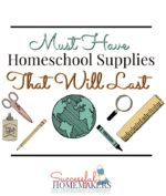 Must Have Homeschool Supplies That Will Last