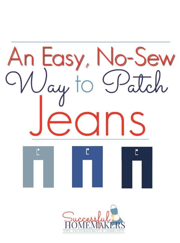 An Easy, No-Sew Way to Patch Jeans ~ Successful Homemakers
