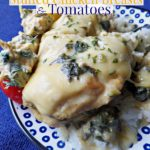 3 Cheese Spinach Stuffed Chicken Breasts & Tomatoes