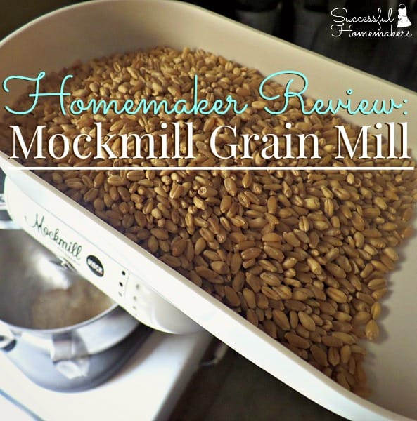 Homemaker Review: Mockmill Grain Mill ~ Successful Homemakers